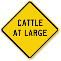 Cattle At Large Crossing Sign