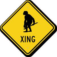 Cave Man Xing Crossing Road Sign