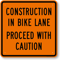 Construction In Bike Lane Caution Sign