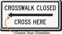Crosswalk Closed Cross Here Left Arrow Sign