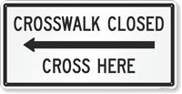 Crosswalk Closed Cross Here Arrow Sign