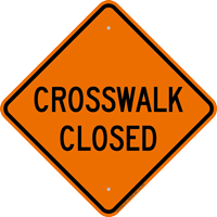 Crosswalk Closed Diamond Pedestrian Sign