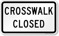 Crosswalk Closed Pedestrian Sign