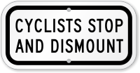 Cyclists STOP And Dismount Sign
