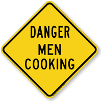 Danger Men Cooking Caution Sign