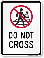 Do Not Cross Railroad Sign