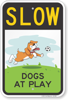 Dogs at Play Slow Down Sign