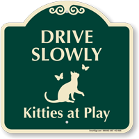 Drive Slowly Kitties At Play Signature Sign