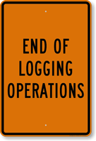 End Of Logging Operations Sign