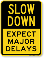 Expect Major Delays Slow Down Sign