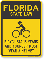 Bicyclists 15 Years Wear Helmet Florida Law Sign