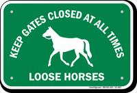 Keep Gates Closed Loose Horses Sign
