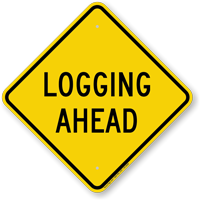 Logging Head Diamond-shaped Traffic Sign