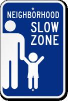 Neighborhood Slow Zone Sign