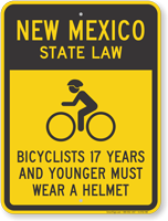 Bicyclists 17 Years Wear Helmet New Mexico Sign