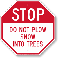 STOP Do Not Plow Snow Into Trees Sign