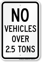 No Vehicles Over 2.5 Tons Sign