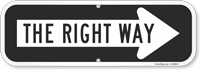 The Right Way Directional Sign