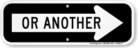 Or Another Right Direction Arrow Sign