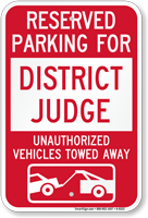 Reserved Parking For District Judge Tow Away Sign