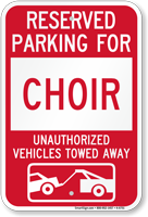 Reserved Parking For Choir Vehicles Tow Away Sign