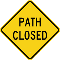 Path Closed Warning Sign