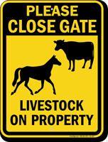 Please Close Gate Livestock On Property Sign