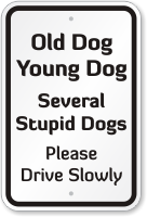 Old Dog Young Dog Several Stupid Dogs Sign