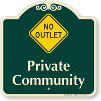 Private Community, No Outlet Signature Sign
