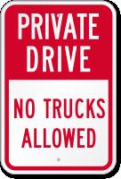 Private Drive No Trucks Allowed Sign