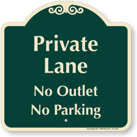 Private Lane, No Outlet Signature Sign