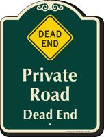 Private Road, Dead End Signature Sign
