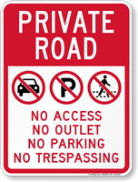 Private Road No Access, Outlet, Parking, Trespassing Sign
