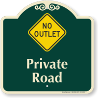 Private Road, No Outlet Signature Sign
