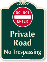 Private Road, No Trespassing Signature Sign