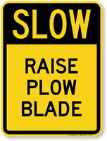 Raise Plow Blade Slow Down Sign