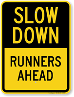 Runners Ahead Slow Down Sign