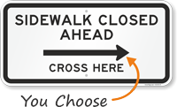 Sidewalk Closed Ahead, Cross Here Right directional Sign