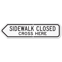 Sidewalk Closed Cross Here Sign