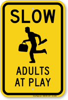 Slow Adults At Play Caution Sign