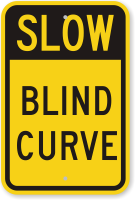 Blind Curve Slow Down Sign