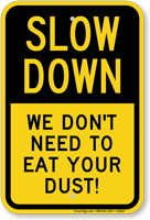 We Don't Need To Eat Your Dust Sign