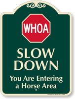 Slow Down Horse Area Signature Sign
