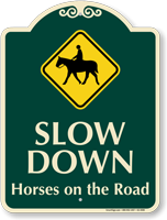 Slow Down Horse On The Road Signature Sign