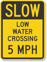 Slow Low Water Crossing 5 MPH Sign