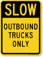Slow Outbound Trucks Only Sign