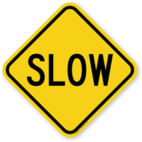 Slow Aluminum Property Sign