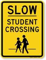 Slow Student Crossing Sign