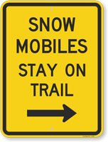 Snow Mobiles Stay On Trail Right Arrow Sign