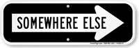 Somewhere Else Sign With Right Arrow
